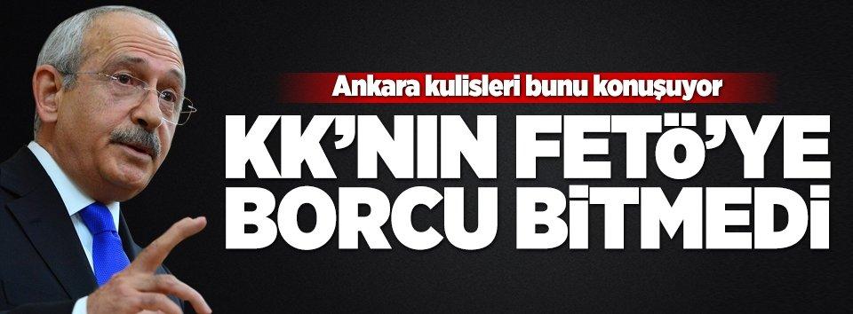 Kılıçdaroğlu'nun FETÖ'ye borcu bitmedi