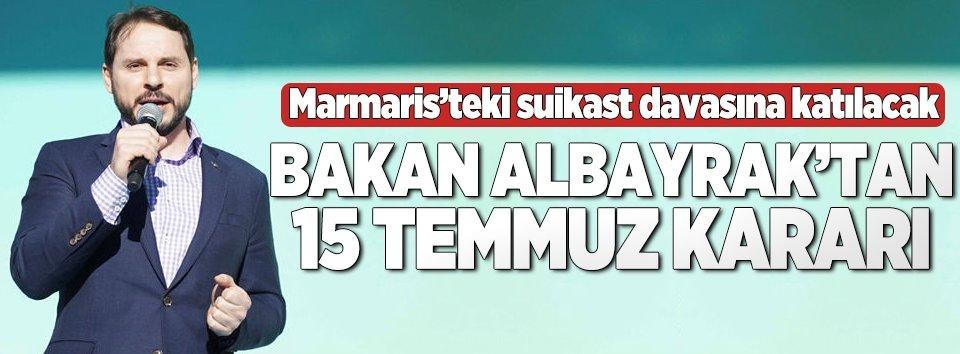 Bakan Albayraktan 15 Temmuz kararı