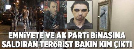 Emniyete ve AK Parti binasına saldırıyla ilgili flaş gelişme