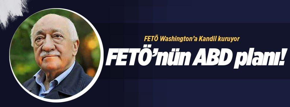 FETÖ Washington'a Kandil kuruyor