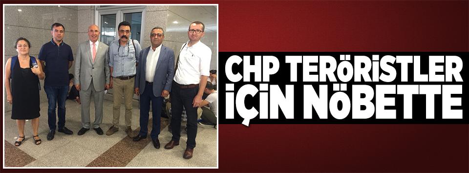 CHP teröristler için nöbette