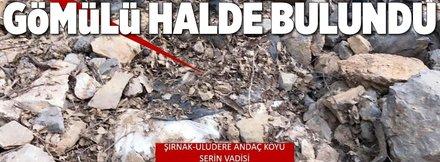 Şırnak'ta gömülü halde bulundu