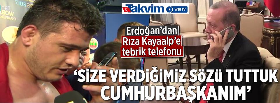Cumhurbaşkanı Erdoğandan Rıza Kayaalpe tebrik telefonu