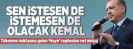 Sen istesen de istemesen de olacak Kemal!