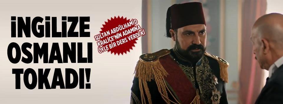 Abdülhamidden Kraliçenin adamına Osmanlı tokadı!