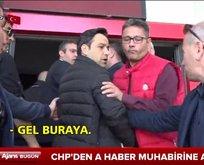 CHPden A Haber muhabirine saldırı