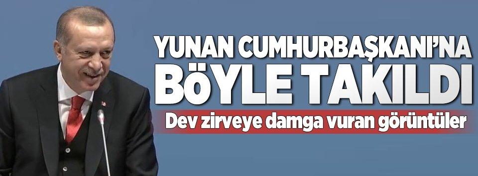 Erdoğan, Yunan Cumhurbaşkanına böyle takıldı