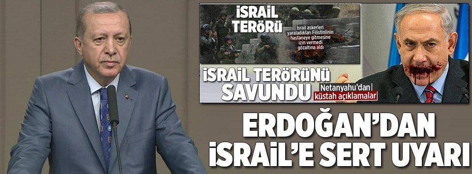 Erdoğandan İsraile sert tepki