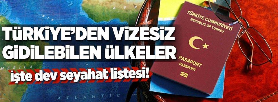 İşte Türkiyeden vizesiz gidilebilen ülkeler