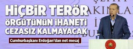 Erdoğan: Bu ülkeye ihanet cezasız kalmayacak