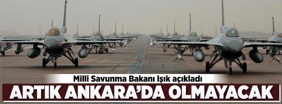 Artık Ankarada olmayacak