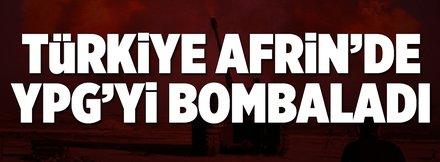 Türkiye Afrin'de YPG'yi bombaladı