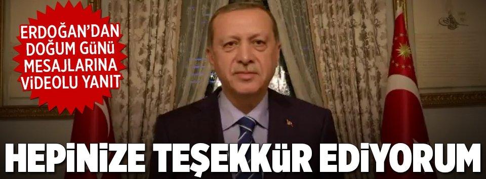 Erdoğandan doğum günü mesajlarına videolu yanıt