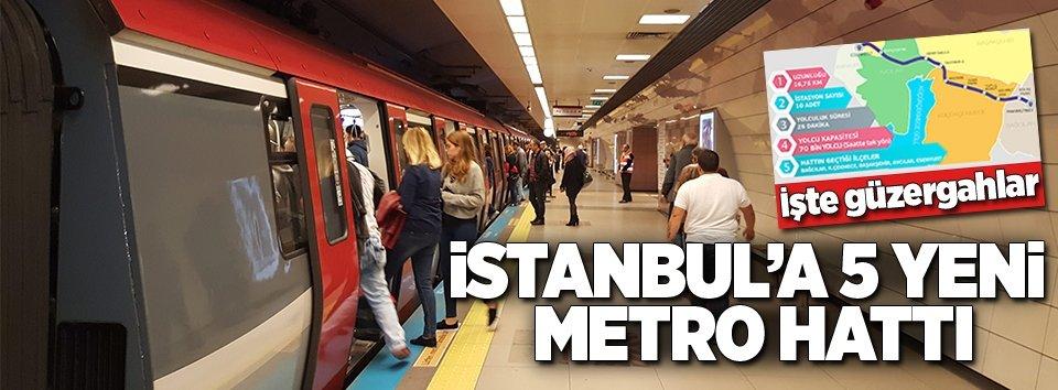 İstanbula 5 yeni metro hattı!