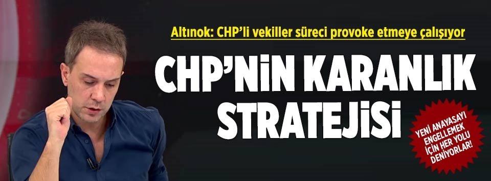 CHP'li vekiller süreci provoke etmeye çalışıyor