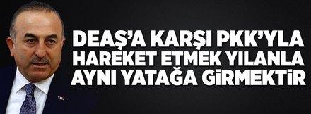 """""""YPG-PKK'yla hareket etmek yılanla yatağa girmek demektir"""""""