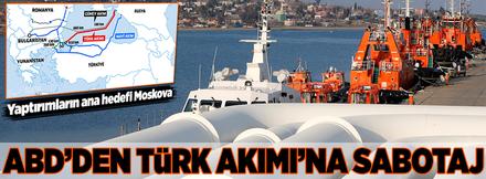 ABD'den Türk Akımı'na sabotaj!