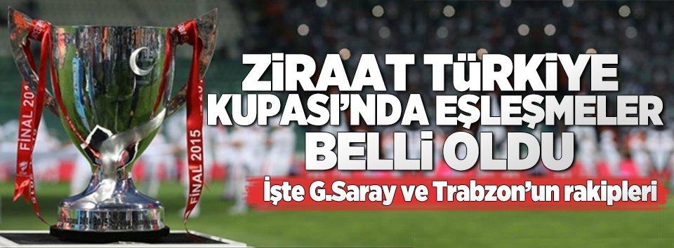 İşte Ziraat Türkiye Kupası kura eşleşmeleri