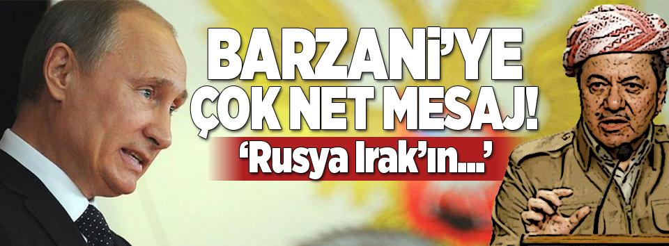 Rusyadan Barzaniye çok net referandum mesajı!
