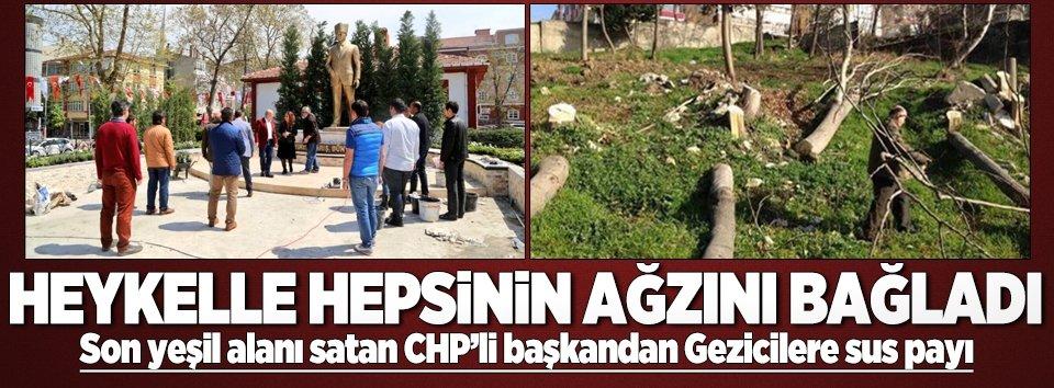 Son yeşil alanı satan CHP'li başkandan Gezicilere sus payı