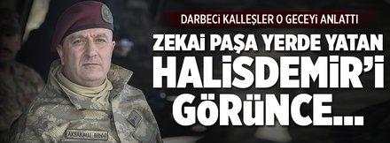'Zekai Paşa 'kahraman aslanım' diyerek Halisdemir'i öptü'