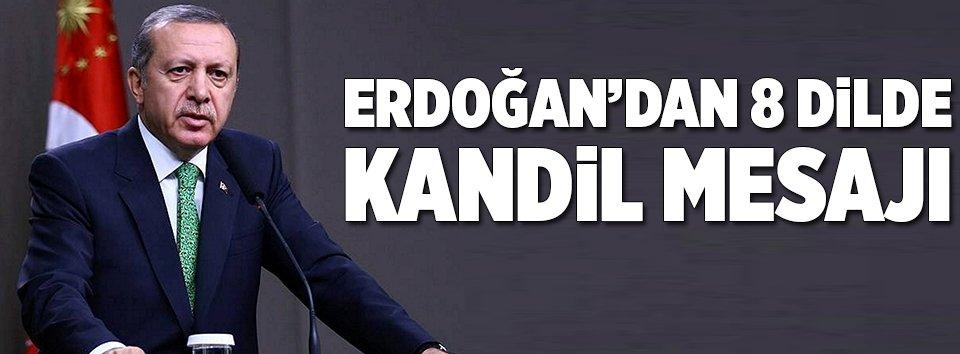 Cumhurbaşkanı Erdoğandan 8 dilde Regaib Kandili mesajı